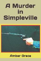 A Murder in Simpleville - Simpleville 4 (Paperback)