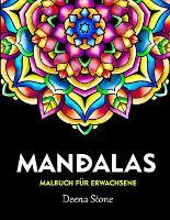 Mandala Malbuch fur Erwachsene: Wunderschoene Mandalas fur Stressabbau und Entspannung (Paperback)