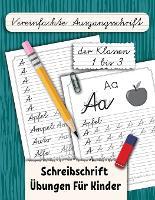 Vereinfachte Ausgangsschrift der Klassen 1 bis 3: Schreibschrift UEbungen Fur Kinder - Ein Buch Zum Buchstaben Schreiben 4 (Paperback)