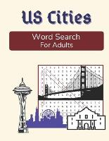 US Cities Word Search For Adults: Large Print Medium Difficulty Puzzle Book with Solutions (Paperback)
