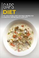 Gaps Diet: 40+ Side Dishes, Soup and Pizza recipes for a healthy and balanced GAPS diet (Paperback)