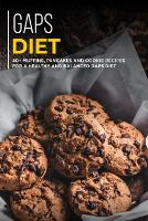 Gaps Diet: 40+ Muffins, Pancakes and Cookie recipes for a healthy and balanced GAPS diet (Paperback)