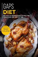 Gaps Diet: 60+ Easy to prepare at home recipes for a balanced and healthy diet (Paperback)