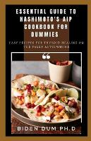 Essential Guide to Hashimoto's AIP Cookbook for Dummies: Easy Recipes for Thyroid Healing on the Paleo Autoimmune (Paperback)