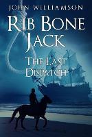 Rib Bone Jack: The last dispatch (Paperback)