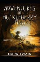 Adventures of Huckleberry Finn Illustrated