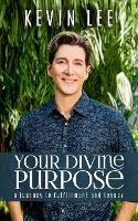 Your Divine Purpose: A Journey to Fulfillment and Legacy (Paperback)