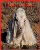 Capra d'Angora: Immagini bellissime e fatti interessanti Libro per bambini sui Capra d'Angora (Paperback)