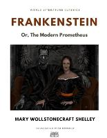Frankenstein; Or, The Modern Prometheus / Mary Wollstonecraft Shelley / World Literature Classics / Illustrated with doodles