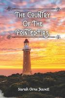 The Country Of The Pointed Firs: and Other Stories (Paperback)