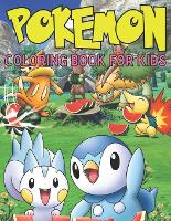 Pokemon coloring book for kids: Fun Coloring Pages Featuring Your Favorite Pokemon and Battle Scenes;Pokemon Coloring Book: wonderful Pokemon Coloring Book For Kids Ages 3-7,4-8,8-10,8-12 Pikachu, Mario Sonic (Paperback)