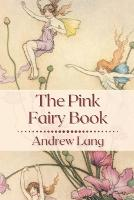 The Pink Fairy Book: Original Classics and Annotated (Paperback)