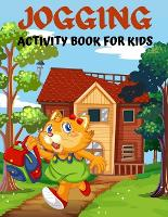 """Jogging activity book for kids: Amazing Kids Activity Books, Activity Books for Kids - Over 60 Fun Activities Workbook, Page Large 8.5 x 11"""" (Paperback)"""