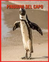 Pinguino del Capo: Immagini bellissime e fatti interessanti Libro per bambini sui Pinguino del Capo (Paperback)