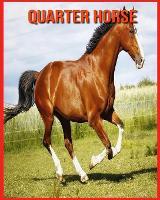 Quarter Horse: Immagini bellissime e fatti interessanti Libro per bambini sui Quarter Horse (Paperback)