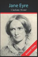 Jane Eyre by Charlotte Bronte (A Romantic Story) Annotated Edition