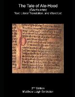 The Tale of Ale-Hood (OElkofra thattr): Text, Literal Translation, and Word List (Paperback)