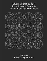 Magical Symbolism: Runes, Bindrunes, Galdrastafir, and Astrological Symbols for Magic (Paperback)