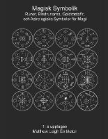 Magisk Symbolik: Runor, Bindrunorna, Galdrastafir, och Astrologiska Symboler foer Magi (Paperback)