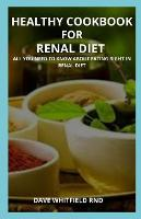 Renal Diet Recipe Plan Cookbook: All you need to know about Renal diet (Paperback)