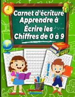 Carnet d'ecriture Apprendre a ecrire les chiffres de 0 a 9
