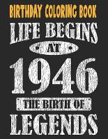 Birthday Coloring Book For Adults Life Begins At 1946 The Birth Of Legends: Easy, Relaxing, Stress Relieving Beautiful Abstract Art Coloring Pages Meditate Color Relax, 75 Year Old Birthday Large Print Coloring Book For Adults Relaxation 75th Birthday (Paperback)