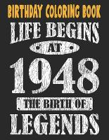 Birthday Coloring Book Life Begins At 1948 The Birth Of Legends: Easy, Relaxing, Stress Relieving Beautiful Abstract Art Coloring Book For Adults Color Meditate Relax, 73 Year Old Birthday Large Print Coloring Book For Adults Relaxation 73rd Birthday (Paperback)