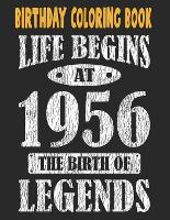 Birthday Coloring Book Life Begins At 1956 The Birth Of Legends: Easy, Relaxing, Stress Relieving Beautiful Abstract Art Coloring Book For Adults Color Meditate Relax, 65 Year Old Birthday Large Print Coloring Book For Adults Relaxation 65th Birthday (Paperback)