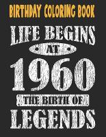 Birthday Coloring Book Life Begins At 1960 The Birth Of Legends: Easy, Relaxing, Stress Relieving Beautiful Abstract Art Coloring Book For Adults Color Meditate Relax, 61 Year Old Birthday Large Print Coloring Book For Adults Relaxation 61st Birthday (Paperback)