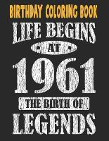 Birthday Coloring Book Life Begins At 1961 The Birth Of Legends: Easy, Relaxing, Stress Relieving Beautiful Abstract Art Coloring Book For Adults Color Meditate Relax, 60 Year Old Birthday Large Print Coloring Book For Adults Relaxation 60th Birthday (Paperback)