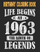 Birthday Coloring Book Life Begins At 1963 The Birth Of Legends: Easy, Relaxing, Stress Relieving Beautiful Abstract Art Coloring Book For Adults Color Meditate Relax, 58 Year Old Birthday Large Print Coloring Book For Adults Relaxation 58th Birthday (Paperback)