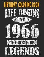 Birthday Coloring Book Life Begins At 1966 The Birth Of Legends: Easy, Relaxing, Stress Relieving Beautiful Abstract Art Coloring Book For Adults Color Meditate Relax, 55 Year Old Birthday Large Print Coloring Book For Adults Relaxation 55th Birthday (Paperback)