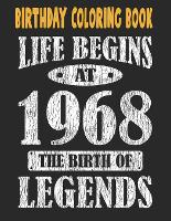 Birthday Coloring Book Life Begins At 1968 The Birth Of Legends: Easy, Relaxing, Stress Relieving Beautiful Abstract Art Coloring Book For Adults Color Meditate Relax, 53 Year Old Birthday Large Print Coloring Book For Adults Relaxation 53rd Birthday (Paperback)