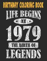 Birthday Coloring Book Life Begins At 1979 The Birth Of Legends: Easy, Relaxing, Stress Relieving Beautiful Abstract Art Coloring Book For Adults Color Meditate Relax, 42 Year Old Birthday Large Print Coloring Book For Adults Relaxation 42nd Birthday (Paperback)