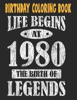 Birthday Coloring Book Life Begins At 1980 The Birth Of Legends: Easy, Relaxing, Stress Relieving Beautiful Abstract Art Coloring Book For Adults Color Meditate Relax, 41 Year Old Birthday Large Print Coloring Book For Adults Relaxation 41st Birthday (Paperback)