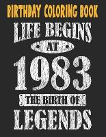 Birthday Coloring Book Life Begins At 1983 The Birth Of Legends: Easy, Relaxing, Stress Relieving Beautiful Abstract Art Coloring Book For Adults Color Meditate Relax, 38 Year Old Birthday Large Print Coloring Book For Adults Relaxation 38th Birthday (Paperback)