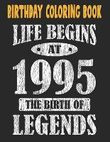 Birthday Coloring Book Life Begins At 1995 The Birth Of Legends: Easy, Relaxing, Stress Relieving Beautiful Abstract Art Coloring Book For Adults Meditate Color Relax, 26 Year Old Birthday Large Print Coloring Book For Adults Relaxation 26th Birthday (Paperback)