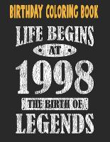 Birthday Coloring Book Life Begins At 1998 The Birth Of Legends: Easy, Relaxing, Stress Relieving Beautiful Abstract Art Coloring Book For Adults Meditate Color Relax, 23 Year Old Birthday Large Print Coloring Book For Adults Relaxation 23rd Birthday (Paperback)