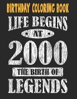 Birthday Coloring Book Life Begins At 2000 The Birth Of Legends: Easy, Relaxing, Stress Relieving Beautiful Abstract Art Coloring Book For Adults Meditate Color Relax, 21 Year Old Birthday Large Print Coloring Book For Adults Relaxation 21st Birthday (Paperback)