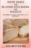 Guides for Delicious Keto Baking and Dessert Recipes: plan cookbook for for delicious ketobaking and desert recipes (Paperback)