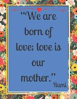 """""""We are born of love; love is our mother."""": Special 150 Sudoku Book for Women, Mom, Wife, Aunt, Grandma, Gift for Mother's Day. (Paperback)"""