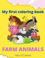 My First Coloring Book: Amazing Farm AnimalsColoring Book for Toddlers 2-4 (Paperback)