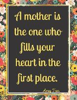 A mother is the one who fills your heart in the first place.: Special 150 Sudoku Book for Women, Mom, Wife, Aunt, Grandma, Gift for Mother's Day. (Paperback)