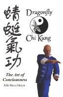 Dragonfly Chi Kung: The art of conciousness (Paperback)