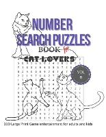 Number Search Puzzles Book For cat lover: 100 Large print Cat Number Search Books for Seniors, Teens and Adults with Solutions (Search and Find) (Paperback)