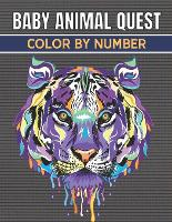 Baby Animal Quest Color By Number: Activity Puzzle Color By Number Book for Adults Relaxation and Stress Relief (Paperback)