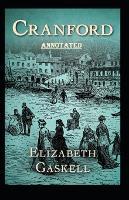 cranford by elizabeth cleghorn gaskell Annotated (Paperback)