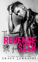 The Revenge You Seek: A Dark College Bully Romance - Maddison Kings University 1 (Paperback)