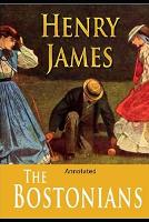 The Bostonians- By Henry James(Annotated)