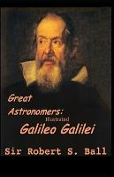 Great Astronomers Galileo Galilei Illustrated (Paperback)